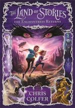 The Land of Stories : The Enchantress Returns : Land of Stories : Book 2 - Chris Colfer