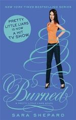Burned : Pretty Little Liars : Book 12 - Sara Shepard