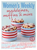 Madeleines & Muffins - The Australian Women's Weekly