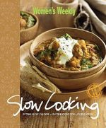 AWW : Slow Cooking - Australian Women's Weekly