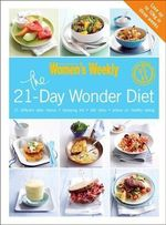 The 21-day Wonder Diet : Lose Up to 10kg in Three Weeks - The Australian Women's Weekly