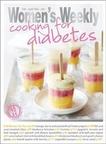 Cooking for Diabetes : The Australian Women's Weekly: New Essentials - The Australian Women's Weekly