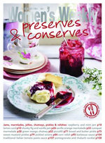 Preserves & Conserves - The Australian Women's Weekly