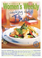 Cooking Class Thai : Step-by-Step to Perfect Results - The Australian Women's Weekly