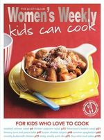 Kids Can Cook : The Australian Women's Weekly Essentials - The Australian Women's Weekly