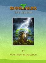 Bush Tales : The Legend - Matthew R. Jameson