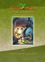 Bush Tales : The Meerkat Muchachos - Matthew R. Jameson