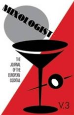 Mixologist: Volume 3 : The Journal of the European Cocktail, Volume 3 - Jared McDaniel Brown