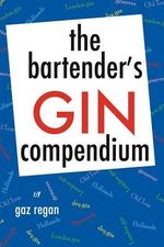 The Bartender's Gin Compendium - Gaz Regan