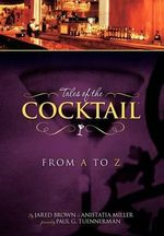 Tales of the Cocktail from A to Z - Jared McDaniel Brown