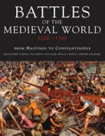 Battles of the Medieval World : 1000-1500 - Kelly DeVries