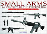 Small Arms : Features Seven Views of Each Small Arm - Martin J. Dougherty