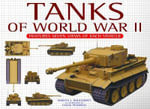 Tanks of WWII : Features Seven Views of Each Tank - Martin J. Dougherty