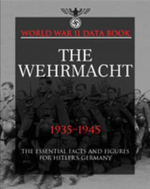 The Wehrmacht : The Essential Facts and Figures for the German Armed Forces - Michael E. Haskew