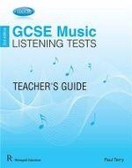 Edexcel GCSE Music Listening Tests Teacher's Guide : Edexcel - Paul Terry