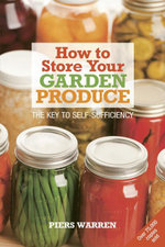 How to Store Your Garden Produce : The Key to Self-Sufficiency - Piers Warren