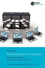 Thinking of...Backing Up Data In Your Business? Ask the Smart Questions - Guy Bunker