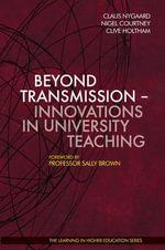 Beyond Transmission : Innovations in University Teaching