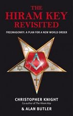 The Hiram Key Revisited : Freemasonry : A Plan For A New World Order - Christopher Knight