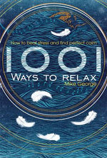 1001 Ways To Relax - Mike George