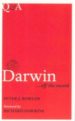 Darwin : Q & A... Off the Record - Peter J. Bowler