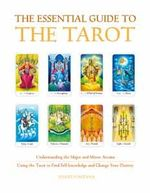 The Essential Guide to the Tarot : Understanding and Working with the Major and Minor Arcana - David Fontana