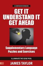 GET IT, UNDERSTAND IT, GET AHEAD COMPANION WORKBOOK - Supplementary Language Puzzles and Exercises - James Taylor