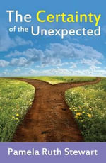 The Certainty of the Unexpected - Pamela Ruth Stewart