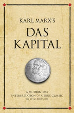 Karl Marx's Das Kapital : A Modern-Day Interpretation of a True Classic - Steve Shipside