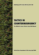 Tactics in Counterinsurgency : The Official U.S. Army / Marine Corps Field Manual FM3-24.2 (FM 90-8, FM 7-98) - U.S. Department of the Army