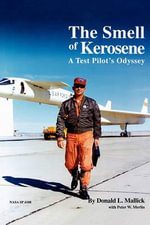 The Smell of Kerosene : A Fighter Pilot's Odyssey - Donald L. Mallick