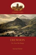 Erewhon : Or, Over the Range - Samuel Butler