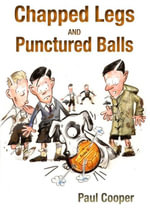 Chapped Legs & Punctured Balls - Paul Cooper