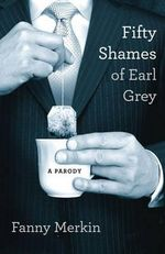 Fifty Shames of Earl Grey : A Parody - Fanny Merkin