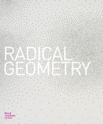 Radical Geometry : Latin American Abstract Expressionism - Gabriel Perez-Barreiro