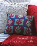 Dee Hardwicke's Little Colour Knits - Dee Hardwicke