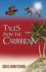 Tales from the Caribbean - Gayle Honeycombe