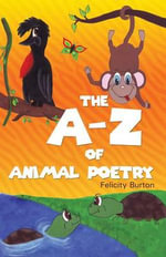 The A-Z of Animal Poetry - Felicity Burton