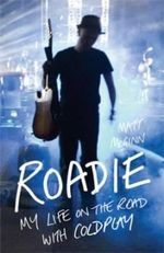 Roadie : My Life on the Road with Coldplay - Matt McGinn