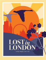 Lost in London : Adventures in the City's Wild Outdoors - Lucy Scott