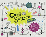 Cool Science Tricks : 50 Fantastic Feats for Kids of All Ages - Daniel Tatarsky