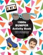 1980s Bumper Activity Book : 52 Grown Up Projects That Look Back to the Future - Mel Elliot
