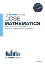 GCSE Mathematics : How to Pass it with High Grades - Sample Test Questions and Answers - David Isaacs