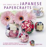 The Simple Art of Japanese Papercrafts - Mari Ono