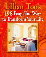 Lillian Too's 198 Feng Shui Ways to Transform Your Life - Lillian Too