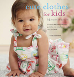 Cute Clothes For Kids : 25 Projects for 0-5 Year Olds - Robert Merrett