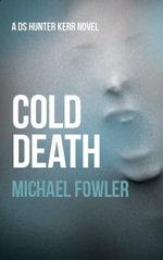 Cold Death - Michael Fowler
