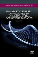 Nanoparticle-Based Approaches to Targeting Drugs for Severe Diseases - Dr. Jose L. Arias