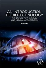 An Introduction to Biotechnology : The Science, Technology and Medical Applications - Dr. W. T. Godbey