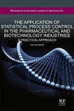 The Application of Statistical Process Control in the Pharmaceutical and Biotechnology Industries - Tom Cochrane
